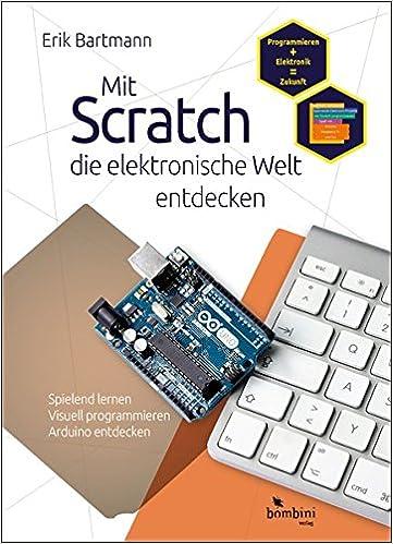 Mit Scratch die elektronische Welt entdecken: Amazon.de: Erik ...