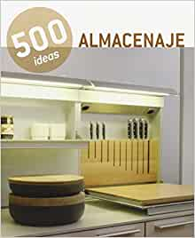500 IDEAS DE ALMACENAJE (Spanish Edition): Not Specified