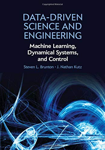 (Data-Driven Science and Engineering: Machine Learning, Dynamical Systems, and Control)