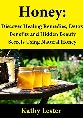 Honey: Discover Healing Remedies