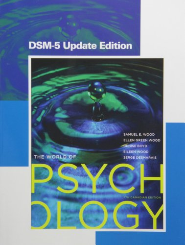 The World of Psychology, Seventh Canadian Edition, DSM-5 Update Edition (7th Edition)