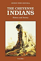 Cheyenne Indians: Their History and Ways of Life