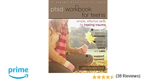 The PTSD Workbook for Teens: Simple, Effective Skills for Healing ...