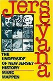 Jerseyana : The Underside of New Jersey History, Mappen, Marc, 0813518180