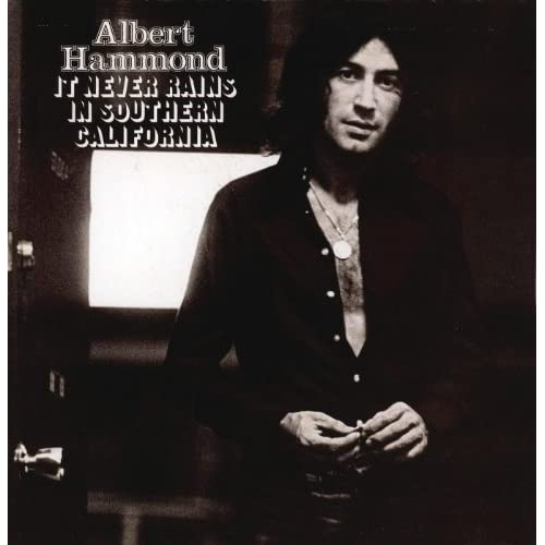 It Never Rains In Southern California By Albert Hammond On