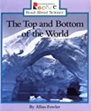 The Top & Bottom of the World (Rookie Read-About Science (Paperback))