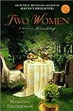 Two Women: A Novel of Friendship (Ballantine Reader's Circle)