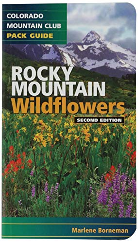 (Rocky Mountain Wildflowers (Colorado Mountain Club Pack Guide) )