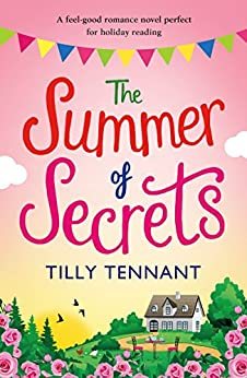 The Summer of Secrets: A feel good romance novel perfect for holiday reading by [Tennant, Tilly]