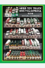 The Hess Toy Truck Encyclopedia: A Reference Guide to Every Known Model & Variation Paperback