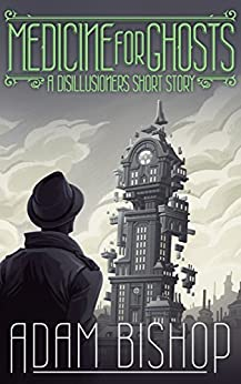 Medicine For Ghosts: A Disillusioners Short Story by [Bishop, Adam]