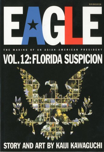 Eagle:The Making Of An Asian-American President, Vol. 12: Florida Suspicion