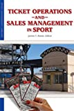 Ticket Operations and Sales Management (Sport Management Library), James Reese, 1935412205