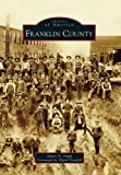 Franklin County, James A. Nagy and Foreword by Mark Newbill, 0738592641