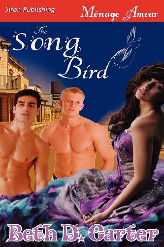 The Song Bird (Siren Publishing Menage Amour)