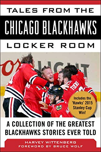 go Blackhawks Locker Room: A Collection of the Greatest Blackhawks Stories Ever Told ()
