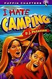 I Hate Camping, P. J. Petersen, 0140389687