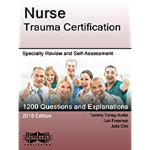 Nurse Trauma Certification: Specialty Review and Self-Assessment (StatPearls Review Series Book 419)