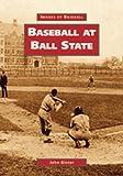 Baseball at Ball State   (IN)  (Images of  Baseball)