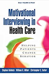 Motivational Interviewing in Health Care: Helping Patients Change Behavior (Applications of Motivational Interviewing) Paperback