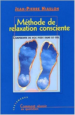 Livres gratuits Méthode de relaxation consciente : L'empreinte de nos pieds dans le ciel pdf, epub ebook