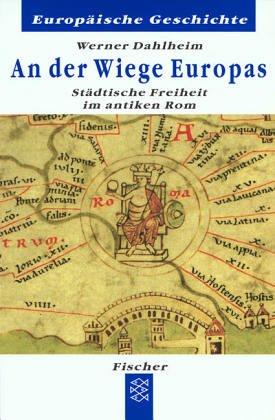 An der Wiege Europas: Städtische Freiheit im antiken Rom