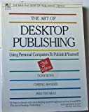 The Art of Desktop Publishing, Tony Bove and Cheryl Rhodes, 0553345656