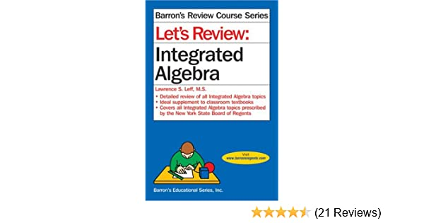 Lets review integrated algebra lets review series 1 lawrence s lets review integrated algebra lets review series 1 lawrence s leff ms amazon fandeluxe Images