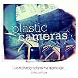 Plastic Cameras: Lo-fi Photography in the Digital Age