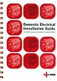 Domestic Electrical Installation Guide: The NICEIC Guide to Domestic Installation Work - Updated to IEE Wiring Regulations 17th Edition BS 7671: 2008