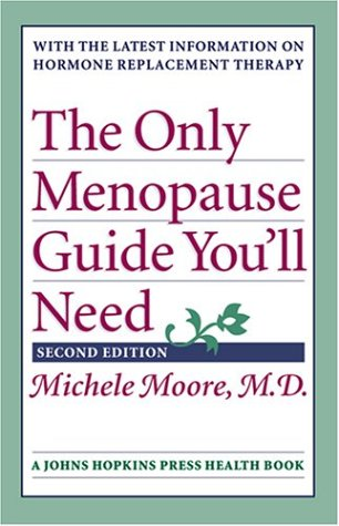 The Only Menopause Guide You'll Need (A Johns Hopkins Press Health Book)