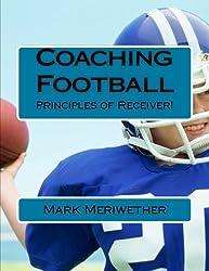 Coaching Football: Principles of Receiver!