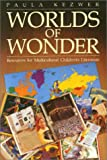 Worlds of Wonder : Resources for Multicultural Children's Literature, Kezwer, Paula, 0887510655