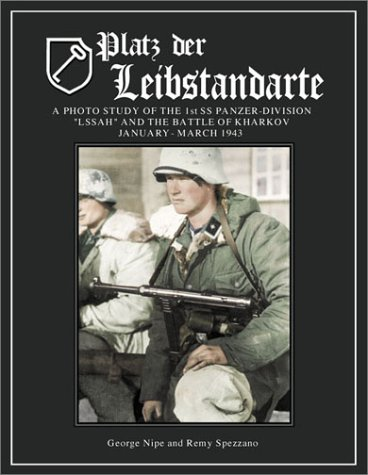 "Download Platz der Leibstandarte: A Photo Study of the SS-Panzer-Grenadier-Division ""Leibstandarte SS Adolf Hitler"" and the Battle for Kharkov January-March 1943 ebook"