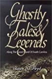 Ghostly Tales and Legends along the Grand Strand of South Carolina, Blanche W. Floyd, 1878177125