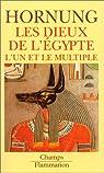 Les dieux de l'Égypte - L'un et le multiple par Hornung