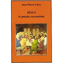 JESUS, le puzzle reconstitué (French Edition)
