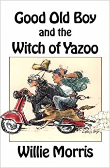 Good Old Boy and the Witch of Yazoo by Willie Morris (1998-10-02)