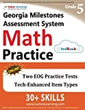 Georgia Milestones Assessment System Test Prep: 5th Grade Math Practice Workbook and Full-length Online Assessments: GMAS Study Guide