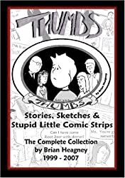 Thumbs: Stories, Sketches & Stupid Little Comic Strips