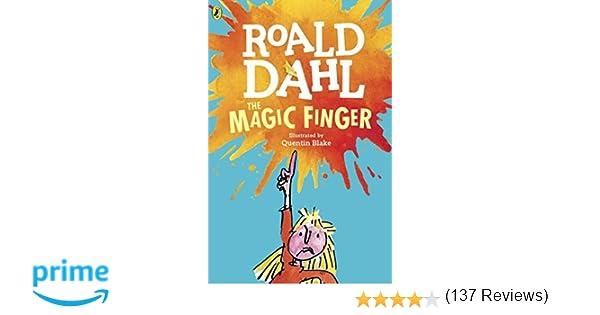The Magic Finger: Roald Dahl, Quentin Blake: 9780142413852: Amazon ...