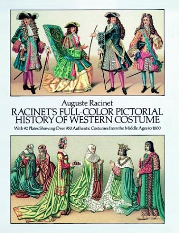 1800's Western Costumes (Racinet's Full-Color Pictorial History of Western Costume: With 92 Plates Showing Over 950 Authentic Costumes from the Middle Ages to 1800)