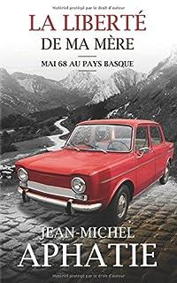 La liberté de ma mère : mai 68 au Pays Basque, Aphatie, Jean-Michel