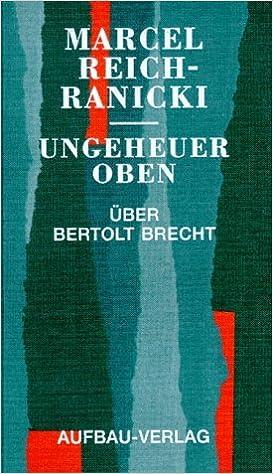 Ungeheuer oben: Über Bertolt Brecht (German Edition)