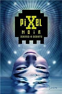 vignette de 'Pixel noir (Jeanne-A Debats)'