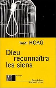 Dieu reconnaîtra les siens par Tami Hoag