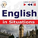English in Situations: A Month in Brighton / Holiday Travels / Business English / Grammar Tenses (Listen and Learn) Audiobook by Dorota Guzik, Joanna Bruska, Anna Kicinska Narrated by  Maybe Theatre Company