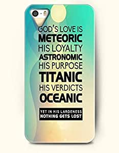 iPhone 5 5S Case OOFIT Phone Hard Case ** NEW ** Case with Design God'S Love Is Meteoric His Loyalty Astronomic His Purpose Titanic His Verdicts Oceanic Ye In His Largeness Nothing Gets Lost.- Pious Monologue - Case for Apple iPhone 5/5s by icecream design