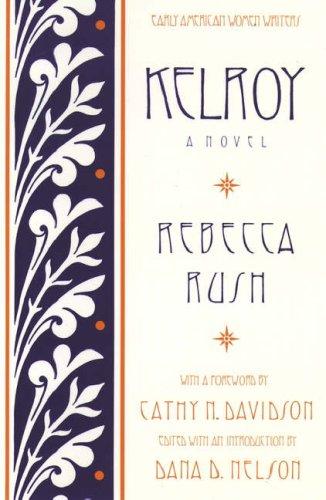 Kelroy: A Novel (Early American Women Writers)