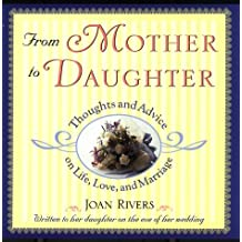 From Mother to Daughter: Thoughts and Advice on Life, Love, and Marriage